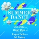 Summer Dance w/Dan Shake, Honey Dijon, Project Pablo, Adi Toohey + more