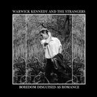 Warwick Kennedy And The Strangers - Boredom Disguised As Romance E.P launch