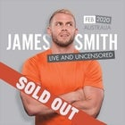 SOLD OUT - James Smith Live & Uncensored Tour