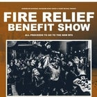 FIRE RELIEF BENEFIT SHOW w/ Bloom // Inertia // Proposal // Headstrong // Napalm // Bury Me
