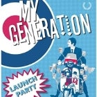MY GENERATION - LAUNCH PARTY