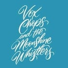 Vox Chops and the Moonshine Whistlers