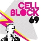 CELL BLOCK 69 - SOLD OUT
