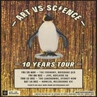 Art Vs Science 10 Year Tour