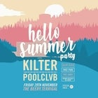 Hello Summer Featuring Kilter and Poolclvb / Central Coast / The Beery