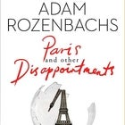 Adam Rozenbachs - Paris and Other Disappointments