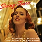 SWING TEASE featuring The Sonic Aces + The Black Marias (FINAL TIX)