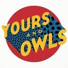 2019 YOURS & OWLS FESTIVAL
