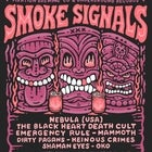 "'Nebula ""holy shit they're back tour"" Appearing at ""smoke signals"" Event'"