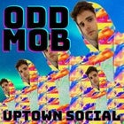 UPTOWN PRESENTS: ODDMOB at Freo.Social
