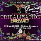 TRiBALiZATiON Pre-Party Feat. QUADRANT - UK