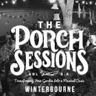 The Porch Sessions || Winterbourne