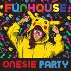 The Funhouse Onesie Party