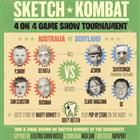 SKETCH THE RHYME - SKETCH KOMBAT 3RD AND FINAL ROUND - AUSTRALIA VS SCOTLAND FT. SILVERTONGUE (SCOT) + OZI BATLA + SUPPORTS ELECTRIC CHOIR HUSTLE AND COMEDIAN NICK SUN