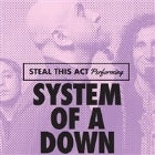 System of a Down by Steal this Act