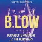 B.Low featuring Bernadette Novembre & The Hornstars ** FREE ENTRY **