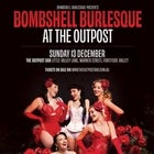 Bombshell Burlesque At The Outpost
