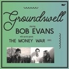 """GROUNDSWELL"" featuring Bob Evans & The Money War (Duo)"