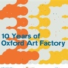 10 YEARS OF OXFORD ART FACTORY