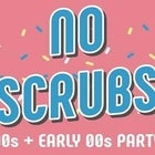 No Scrubs: 90s + Early 00s Party - Hobart