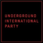 UNDERGROUND INTERNATIONAL PARTY
