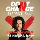 "Don't Change – Ultimate INXS ""Slide Over Here Tour"""