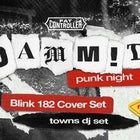 DAMM!T PUNK NIGHT - BLINK 182 COVERS