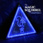 The Magic Squirrel - Chapter 2 (16th October)