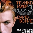 The Mind Warp Pavilion 3: A celebration of the life and times of David Bowie