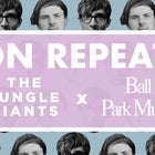 ON REPEAT: The Jungle Giants x Ball Park Music