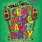 Fringe World 2020: Tomás Ford's CRAP MUSIC RAVE PARTY