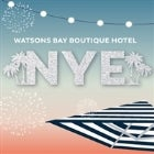 Watsons Bay Boutique Hotel presents NYE