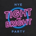 Tight & Bright: New Years Eve Party