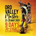 ORD VALLEY MUSTER 21st - 29th May 2021