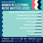 Women In Electronic Music Masterclasses 2018