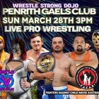 Wrestle Strong Dojo March 28 Gaels Club