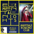 ELEMENTAL NIGHTS: AVANTDALE BOWLING CLUB