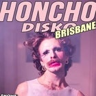 Honcho Disko Brisbane - Express Yourself!