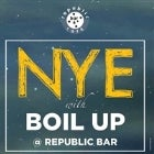 NEW YEARS EVE with BOIL UP