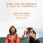 ALEX THE ASTRONAUT AND STELLA DONNELLY - ADELAIDE