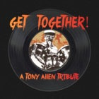 GET TOGETHER!  A TONY ALLEN TRIBUTE