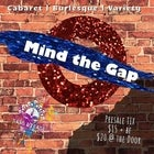 MIND THE GAP | CABARET | BURLESQUE | VARIETY SHOW @ Transit