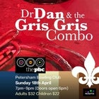 Dr Dan and the Gris Gris Combo LIVE at the PBC