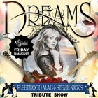 Dreams Fleetwood Mac & Stevie Nicks Show