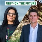Unf**ck the Future with Scott & Mehreen