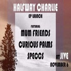 Halfway Charlie EP Launch