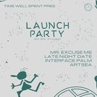 Time Well Spent ~ Launch Party