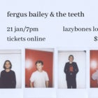 Fergus Bailey & The Teeth + The Tints
