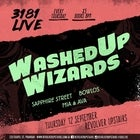 3181 Live: Washed Up Wizards, Sapphire Street, Bowlos , Mia and Ava