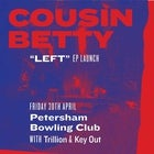 Cousin Betty EP Launch